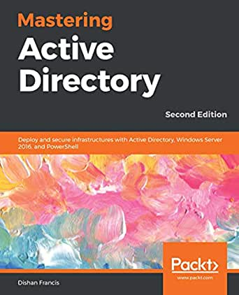 Mastering Active Directory: Deploy and secure ...