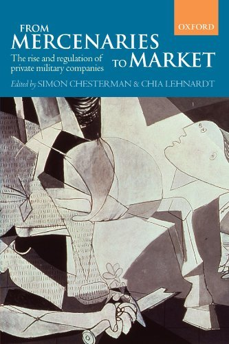 From Mercenaries to Market: The Rise and Regulation of Private Military Companies Pdf