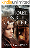 The House on Rue Obscure (Echoes of the Cathars Book 1)