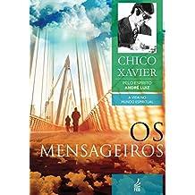 Os Mensageiros (A Vida no Mundo Espiritual)