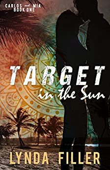 Target In The Sun (Carlos & Mia Book 1) by [Filler, Lynda]