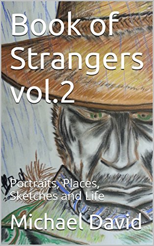 Book of Strangers vol.2: Portraits, Places, Sketches and Life