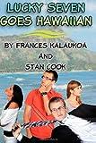 Luck Seven Goes Hawaiian, Stanley Cook, 0988812657
