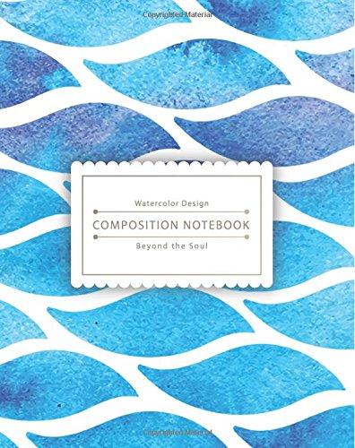 Read Online Composition Notebook: Blue Ocean Wave Composition Notebook for Study - The Best Size to Take Notes (Composition Notebook Ruled) (Volume 1) PDF