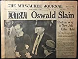 The Milwaukee Journal (newspaper), Monday, November 25, 1963 (States Edition): Extra! [Lee Harvey] Oswald Slain: Shot on Way to New Jail; Killer Held; Late President [Kennedy] Lies in State in Capitol