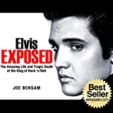 img - for Elvis Presley Biography...Elvis Exposed: The Amazing Life and Tragic Death of the King of Rock  n Roll (Rock Stars Book 3) book / textbook / text book