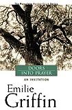 Doors into Prayer, Emilie Griffin, 1557254567