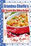 img - for Grandma Charlie's Favorite Blue Ribbon Recipes book / textbook / text book