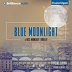Blue Moonlight: Dick Moonlight, Book 3   Vincent Zandri