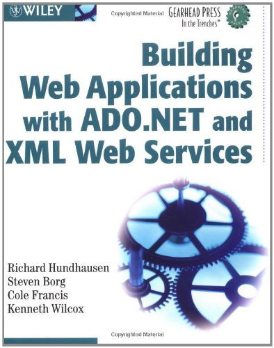 Building Web Applications with ADO.NET and XML Web Services (Gearhead Press) by Wiley