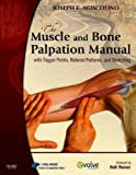 The Muscle and Bone Palpation Manual with Trigger Points, Referral Patterns and Stretching - Text and Flashcards Package, Muscolino, Joseph E., 0323065872