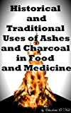 Historical and Traditional Uses of Ashes and Charcoal in Food and Medicine