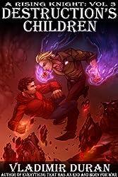 Destruction's Children (A Rising Knight Book 3)
