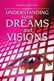 Understanding Your Dreams and Visions, Apostle Carol J. Peay, 1450059201