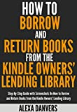 #9: How to Borrow and Return Books from the Kindle Owners' Lending Library: Step-By-Step Guide with Screenshots On How to Borrow, Read and Return Books from the Kindle Owners' Lending Library