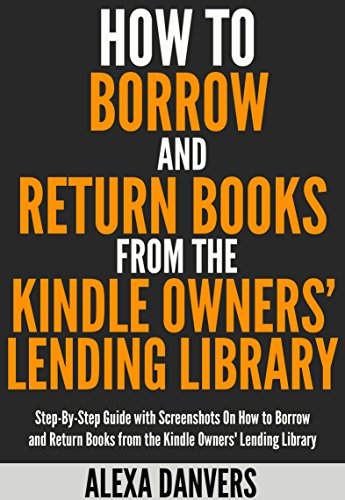 Are you a Prime Member/ Want to know how to take advance of Kindle Owners' Lending Library books? Read on.Read on your PC, Mac, smart phone, tablet or Kindle device.You're about to discover how to Borrow, Read and Return Books from the Kindle Owners'...