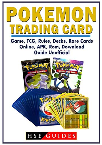 Pokemon Trading Card Game, Tcg, Rules, Decks, Rare Cards, Online, Apk, Rom, Download, Guide Unofficial (Trading Book Game Pokemon Card)
