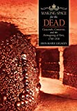 "Erin-Marie Legacey, ""Making Space for the Dead:  Catacombs, Cemeteries, and the Reimagining of Paris, 1780-1830"" (Cornell UP, 2019)"