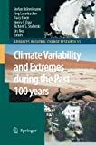 Climate Variability and Extremes During the Past 100 Years, Brönnimann, Stefan and Luterbacher, Jürg, 9400786913