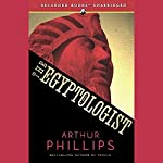The Egyptologist  | Arthur Phillips