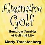 Alternative Golf | Marty Trachtenberg