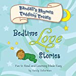 Bedtime Love Stories : Randall's Rhymes and Toddler's Treats | Randy Halterman
