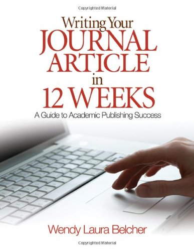 Writing Your Journal Article in Twelve Weeks: A Guide to Academic Publishing Success by imusti