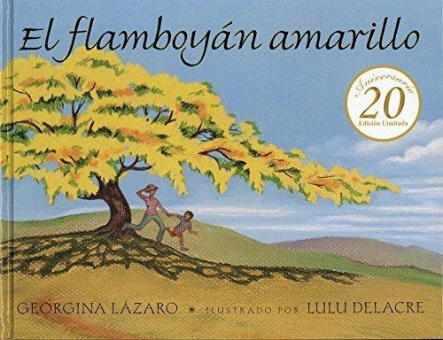 El flamboy? amarillo 20th Anniversary Edition (Spanish Edition) by Georgina L?aro (2016-02-26)