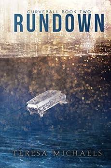Rundown (Curveball Book 2) by [Michaels, Teresa]