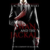 The Swan and the Jackal: In the Company of Killers, Book 3 | J. A. Redmerski