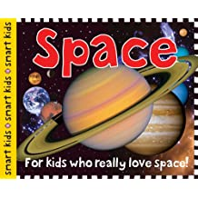 Smart Kids: Space: For Kids Who Really Love Space!