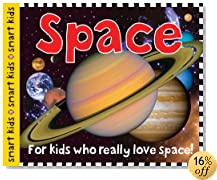 Smart Kids Space: For Kids Who Really Love Space!