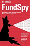 img - for Fund Spy: Morningstar's Inside Secrets to Selecting Mutual Funds that Outperform book / textbook / text book