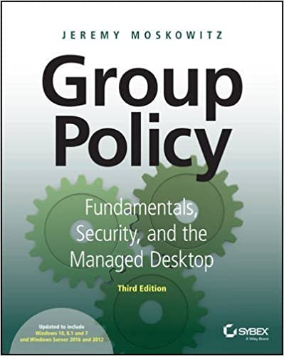 Book Group Policy: Fundamentals, Security, and the Managed Desktop by Jeremy Moskowitz (2013-01-04)