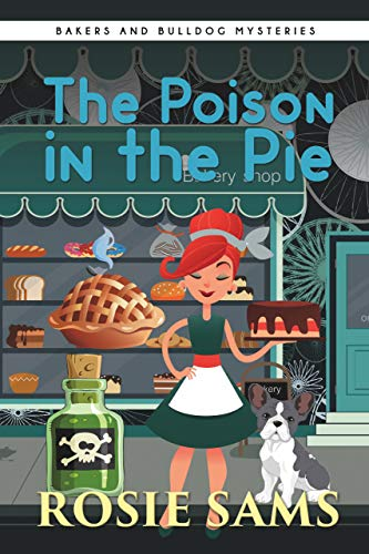 The Poison in the Pie (Bakers and Bulldogs Mysteries) by [Sams, Rosie]
