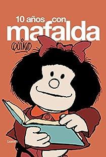 10 años con Mafalda par Quino