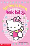 Spring Is Here, Hello, Kitty!, Kimberly Weinberger, 0439450799