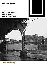 Die zwei Gesichter des Ghettos und andere Essays (Bauwelt Fundamente)