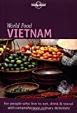 Lonely Planet World Food Vietnam (Lonely Planet World Food Guides)