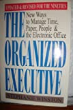 The Organized Executive: New Ways to Manage Time, Paper, People, and the Electronic Office