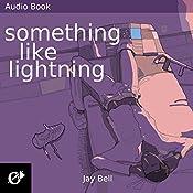 Something Like Lightning: Something Like..., Book 5 | Jay Bell