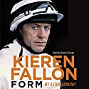 Form: My Autobiography Audiobook by Kieren Fallon Narrated by Frank Grimes