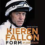 Form: My Autobiography | Kieren Fallon