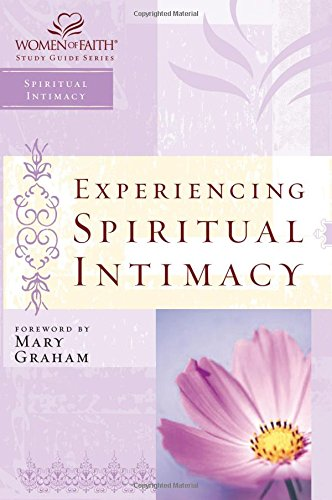 Download WOF: EXPERIENCING SPIRITUAL INTIMACY (Women of Faith Study Guides) pdf epub