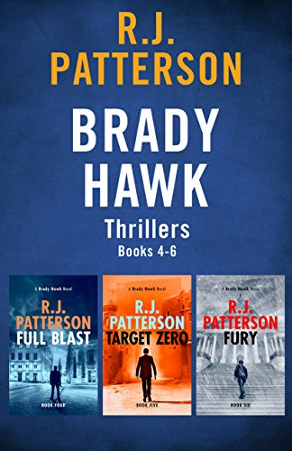 The Brady Hawk Series: Books 4-6 (The Brady Hawk Series Boxset Book 2) (Full Blast)