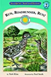 img - for Run, Roadrunner, Run! - a Prairie Adventures Smithsonian Early Reader (Soundprints' Read-And-Discover) book / textbook / text book
