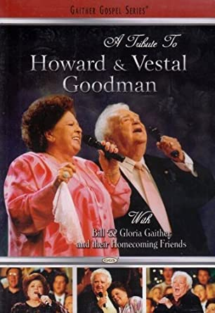 Amazon com: A Tribute to Howard and Vestal Goodman - With