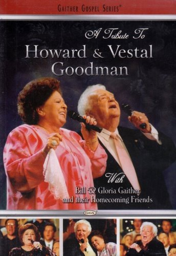 A Tribute to Howard and Vestal Goodman - With Bill & Gloria Gaither and Their Homecoming Friends by EMD