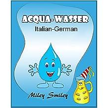 Acqua-Wasser (Italian-German bilingual books, dual language, storie della buonanotte per bambini) (Italian Edition)