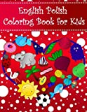 #10: English Polish Coloring Book For Kids: Bilingual dictionary over 300 pictures to color with fruits vegetables animals food family nature ... Learning Coloring Books For Kids) (Volume 2)